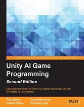 Unity AI Game Programming: Edition 2