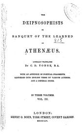 The Deipnosophists: or, Banquet of the learned, of Athenæus, Volume 3