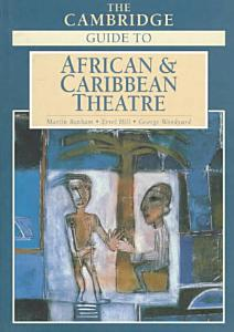The Cambridge Guide to African and Caribbean Theatre PDF