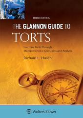 Glannon Guide to Torts: Learning Torts Through Multiple-Choice Questions and Analysis, Edition 3