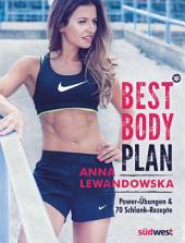 Best Body Plan: Power-Übungen & 70 Schlank-Rezepte