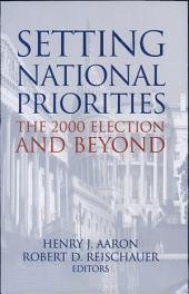 Setting National Priorities: The 2000 Election and Beyond