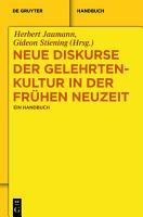 Neue Diskurse der Gelehrtenkultur in der Fr  hen Neuzeit PDF