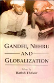 Gandhi Nehru And Globalization