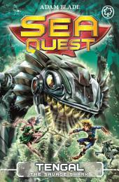 Sea Quest: Tengal the Savage Shark: Book 22