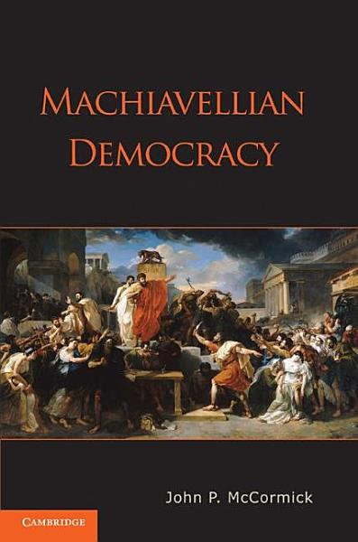 Download Machiavellian Democracy Book