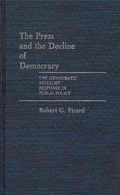 The Press and the Decline of Democracy: The Democratic Socialist Response in Public Policy