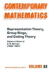 Representation Theory, Group Rings, and Coding Theory: Papers in Honor of S.D. Berman (1922-1987)