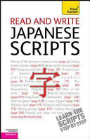 Read and Write Japanese Scripts: A Teach Yourself Guide
