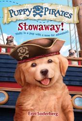 Puppy Pirates #1: Stowaway!