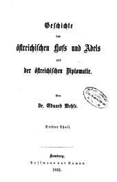 Geschichte des östreichischen hofs und adels und der östreichischen diplomatie: Band 3