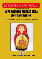 Operazione Matrioska Per Cantagallo