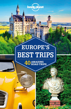 Lonely Planet Europe s Best Trips