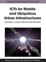ICTs for Mobile and Ubiquitous Urban Infrastructures  Surveillance  Locative Media and Global Networks PDF