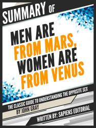 Summary Of Men Are From Mars Women Are From Venus The Classic Guide To Understanding The Opposite Sex By John Gray  PDF