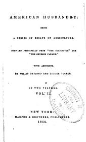 American Husbandry: Being a Series of Essays on Agriculture, Volume 2