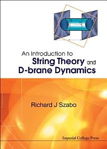 An Introduction to String Theory and D brane Dynamics Book