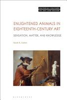 Enlightened Animals in Eighteenth Century Art PDF
