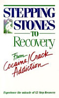 Stepping Stones to Recovery from Cocaine crack Addiction PDF