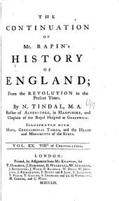 The continuation of Mr. Rapin's History of England: from the revolution to the present times, Volume 8