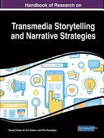 Handbook of Research on Transmedia Storytelling and Narrative Strategies PDF