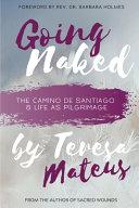 Going Naked: The Camino de Santiago & Life as Pilgrimage