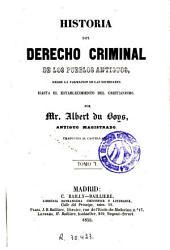 Historia del derecho criminal de los pueblos antiguos: desde la formación de las sociedades hasta el establecimiento del cristianismo