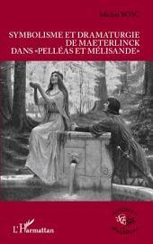 """Symbolisme et dramaturgie de Maeterlinck dans """"Pelléas et Mélisande"""""""