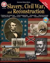 Slavery, Civil War, and Reconstruction, Grades 6 - 12