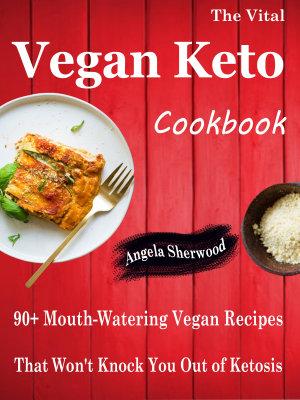 The Vital Vegan Keto Cookbook