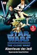 Star Wars TM  The Clone Wars TM  Abenteuer der Jedi PDF