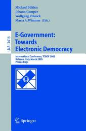 E-Government: Towards Electronic Democracy: International Conference, TCGOV 2005, Bolzano, Italy, March 2-4, 2005, Proceedings