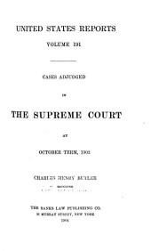 United States Reports: Cases Adjudged in the Supreme Court at ... and Rules Announced at ..., Volume 191
