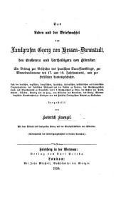 Das Leben und der Briefwechsel des Landgrafen Georg von Hessen-Darmstadt, des Eroberers und Vertheidigers von Gibraltar, etc