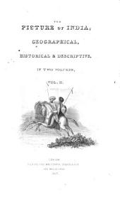 The Picture of India: Geographical, Historical & Descriptive, Volume 2