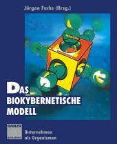 Das biokybernetische Modell: Unternehmen als Organismen, Ausgabe 2