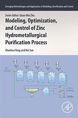 Modeling, Optimization, and Control of Zinc Hydrometallurgical Purification Process