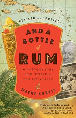 And a Bottle of Rum  Revised and Updated