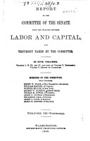 Report of the Committee of the Senate Upon the Relations Between Labor and Capital  and Testimony Taken by the Committee PDF