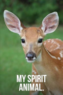 My Spirit Animal  Baby Deer Journal PDF
