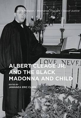 Albert Cleage Jr  and the Black Madonna and Child