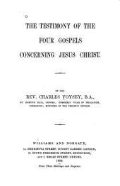 The Testimony of the Four Gospels Concerning Jesus Christ