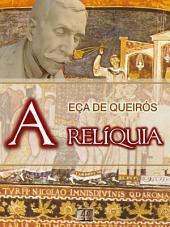 A Relíquia [Biografia, Ilustrado, Índice Ativo, Análises, Resumo e Estudos] - Coleção Eça de Queirós Vol. VI
