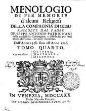 Menologio Di Pie Memorie d'alcuni Religiosi Della Compagnia Di Gesu'.: che contiene Ottobre, Novembre, e Dicembre. Tomo Quarto, Volume 4