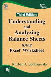 UNDERSTANDING AND ANALYZING BALANCE SHEETS USING EXCEL WORKSHEET: Edition 3