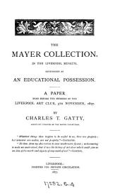 The Mayer collection, in the Liverpool museum, considered as an educational possession, a paper