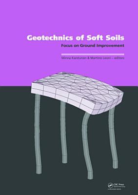 Geotechnics of Soft Soils: Focus on Ground Improvement