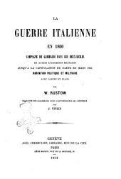 La guerre italienne en 1860: Campagne de Garibaldi dans les Deux-Siciles et autres évènements militaires jusqu'à la capitulation de Gaëte en mars 1861. Narration politique et militaire