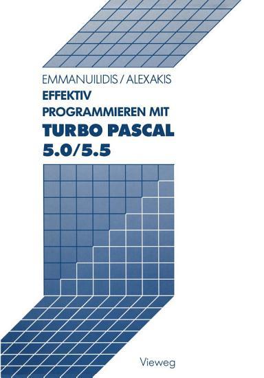 Effektiv Programmieren mit Turbo Pascal 5 0 5 5 PDF