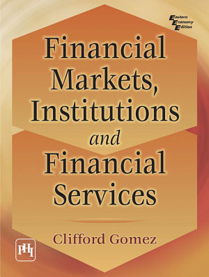 FINANCIAL MARKETS  INSTITUTIONS  AND FINANCIAL SERVICES